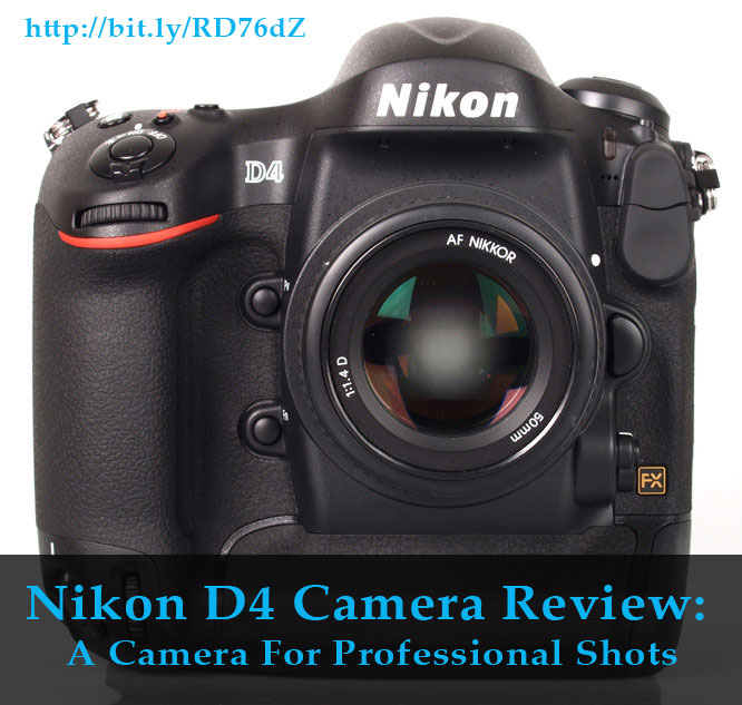 Nikon D4 Camera Review: A Camera For Professional Shots