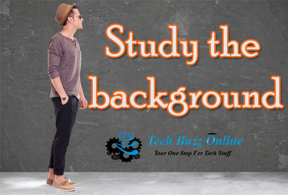 Study the background