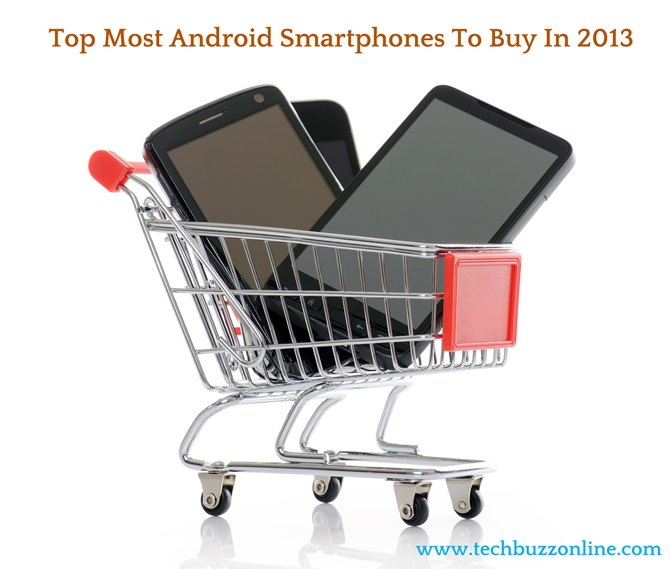 Top Most Android Smartphones To Buy In 2013