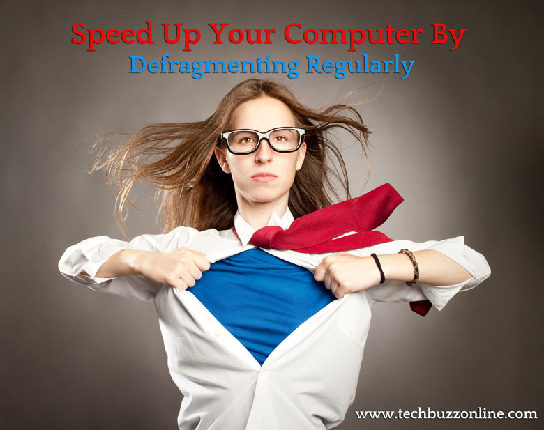 Speed Up Your Computer By Defragmenting Regularly