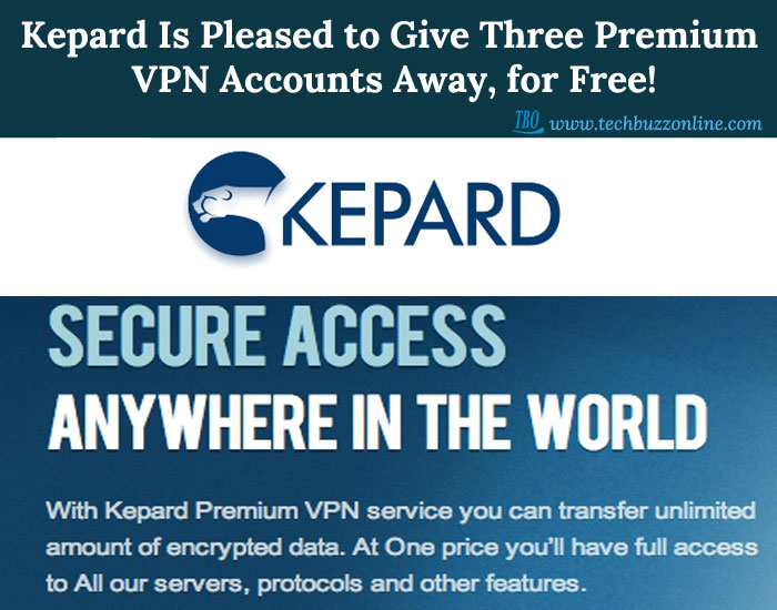 Kepard Is Pleased to Give Three Premium VPN Accounts