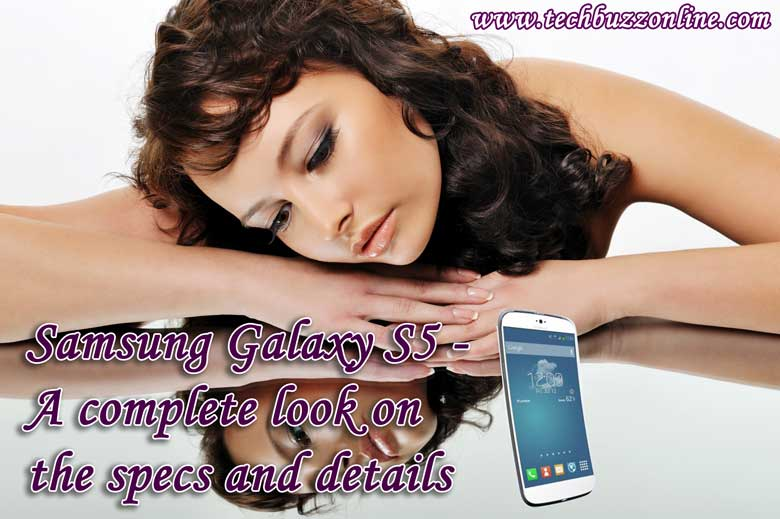 Samsung Galaxy S5 A complete look-on-the-specs-and-details