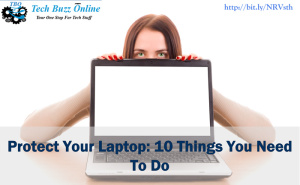 Protect Your Laptop: 10 Things You Need To Do