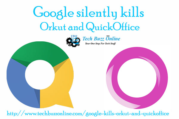 Google silently kills Orkut and QuickOffice