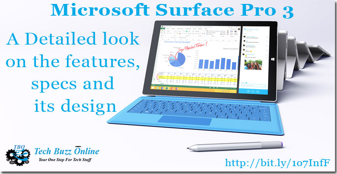 Microsoft Surface Pro 3 - A Detailed look on the features, specs and its design