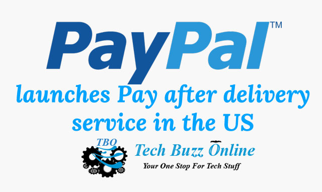 Paypal launches Pay after delivery service in the US