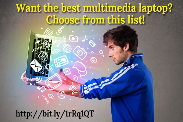 Want the best multimedia laptop? Choose from this list!