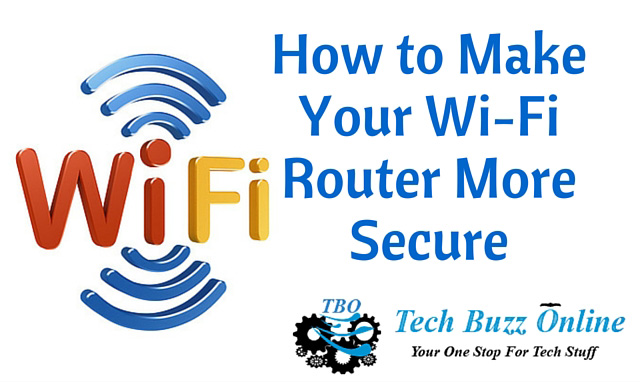 How to Make Your Wi-Fi Router More Secure
