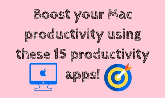 15 Best Productivity Apps for Your Mac