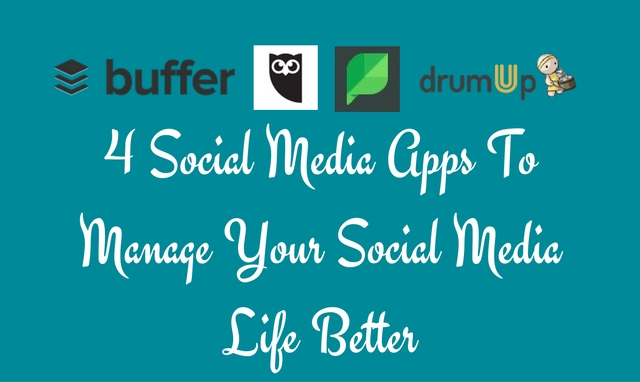 Manage Your Social Media Life Better With These 4 Apps