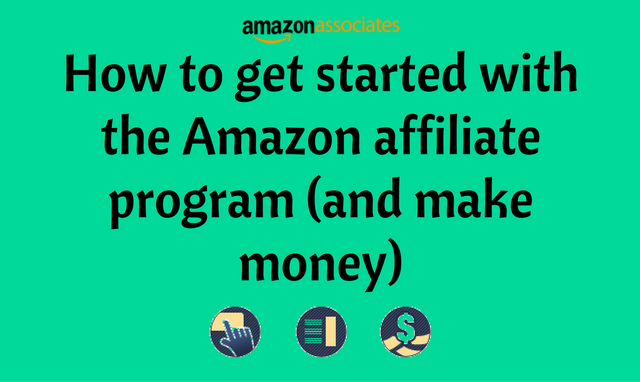 How to Make Money with the Amazon Affiliate Program