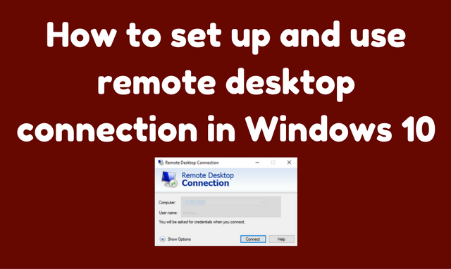 How to connect to another computer using remote desktop connection in Windows 10?