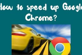 How to speed up Google Chrome?