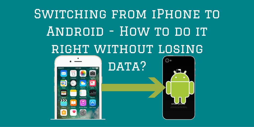 Switching from iPhone to Android: Easily Transfer iPhone ...
