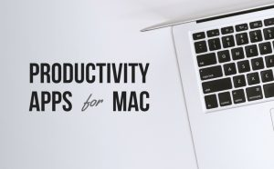 Best Productivity Apps for your Apple Macbook