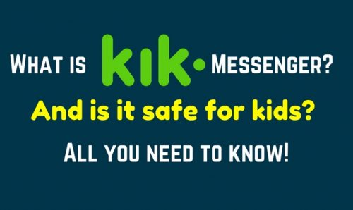 What is Kik messenger? Is it safe for kids?