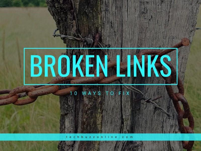 10 Ways to Fix Broken Links on Websites